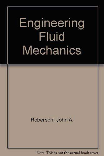 Engineering fluid mechanics: John A Roberson