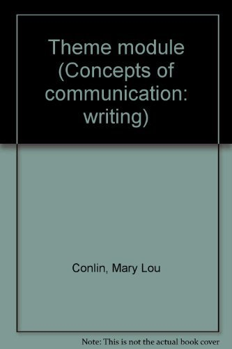 Theme module (Concepts of communication: writing) (0395192277) by Mary Lou Conlin