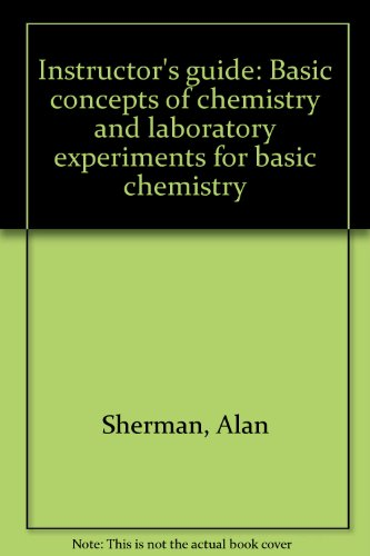 Instructor's guide: Basic concepts of chemistry and: Sherman, Alan