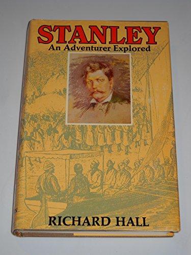 9780395194263: Stanley: An adventurer explored