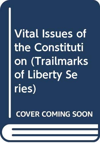 9780395201251: Vital Issues of the Constitution (Trailmarks of Liberty Series)