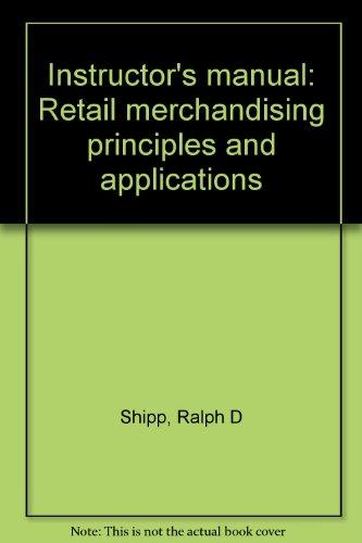 Instructor's manual: Retail merchandising principles and applications: Ralph D Shipp