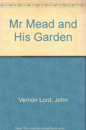 Mr Mead and His Garden (0395202787) by John Vernon Lord