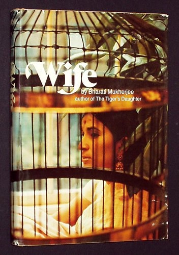 wife by bharati mukherjee Women empowerment: a critical study of bharati mukherjee's wife - in the novel,  the main female character named dimple dasgupta breaks the traditional.