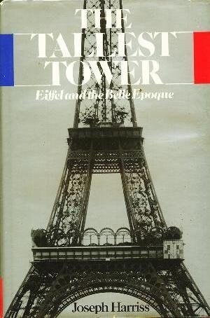 9780395204405: Tallest tower: Eiffel and the Belle Epoque