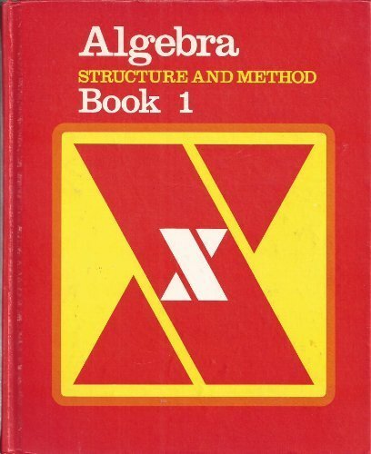 Algebra: Structure and Method (Book 1)