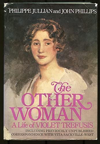 Other Woman A Life of Violet Trefusis: Phillippe Jullian, John