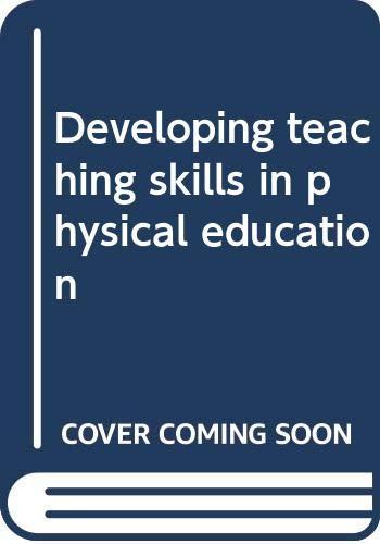 Developing Teaching Skills in Physical Education: Daryl Siedentop