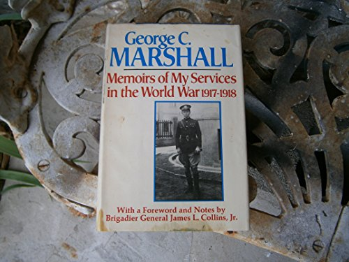 Memoirs of my services in the World War, 1917-1918: Marshall, George C.