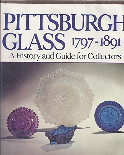9780395207338: Pittsburgh Glass, 1797-1891: A History and Guide for Collectors