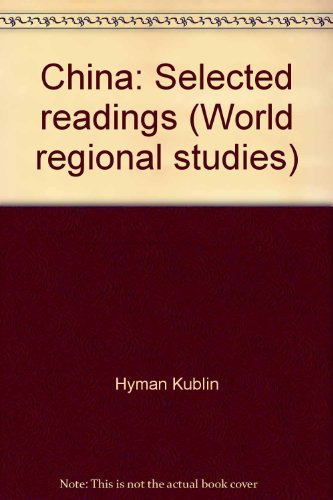 China: Selected readings (World regional studies): Kublin, Hyman