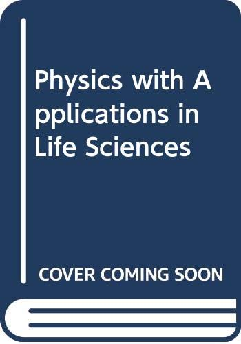 9780395217184: Physics with Applications in Life Sciences