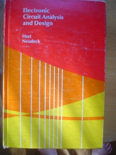 Electronic Circuit Analysis and Design: William H. Hayt,