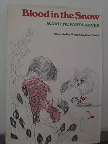 Blood in the Snow: Marlene Fanta Shyer; Maggie Kaufman Smith