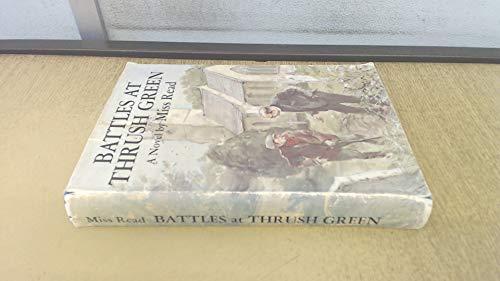 Battles at Thrush Green: A Novel by: Read, Miss