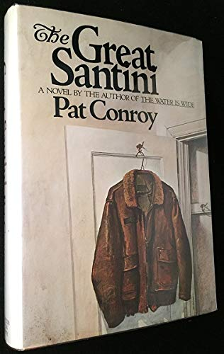 The Great Santini ***SIGNED***: Pat Conroy