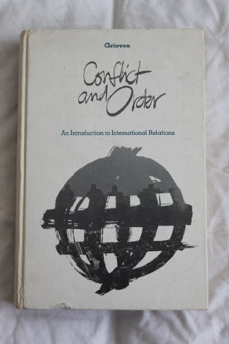Conflict of Order: Introduction to International Relations: Grieves, Forest L.