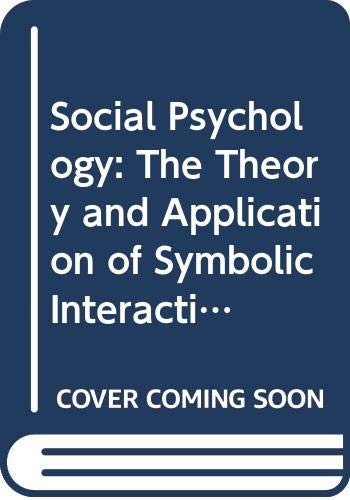 9780395243336: Social Psychology: The Theory and Application of Symbolic Interactionism