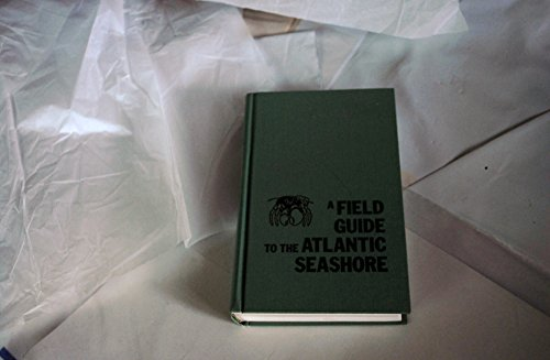 A Field Guide to the Atlantic Seashore: Invertebrates and Seaweeds of the Atlantic Coast from the ...