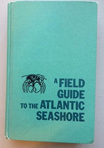 A Field Guide to the Atlantic Seashore: Gosner, Kenneth L.