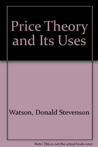 Price Theory and Its Uses: Watson, Donald Stevenson,