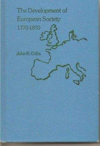 The Development of European Society, 1770-1870: Gillis, John R.