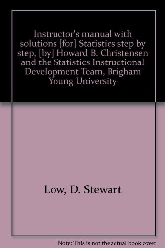 Instructor's manual with solutions [for] Statistics step: Low, D. Stewart