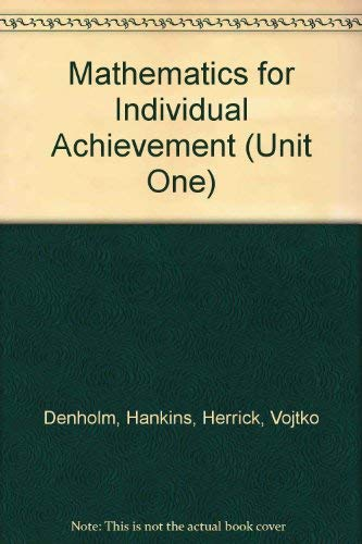 Mathematics for Individual Achievement (Unit One): Denholm, Hankins, Herrick, Vojtko