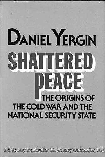 9780395246702: Shattered peace: The origins of the cold war and the national security state