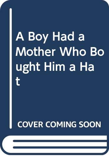 9780395247402: A Boy Had a Mother Who Bought Him a Hat