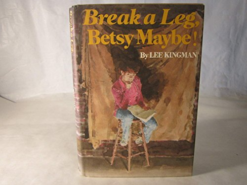 9780395247419: Break a Leg, Betsy Maybe!