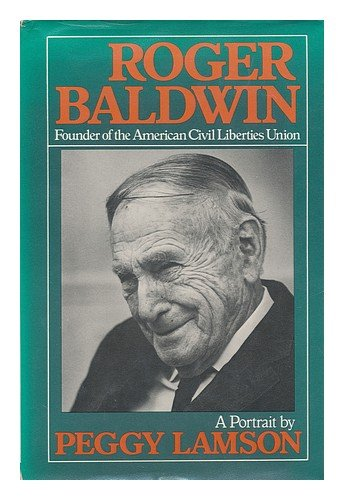 Roger Baldwin, Founder of the American Civil: Lamson, Peggy