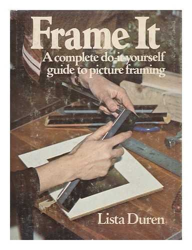 9780395247655: Frame It: A Complete Do-It-Yourself Guide to Picture Framing