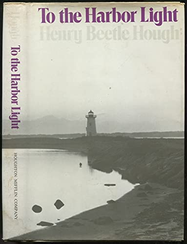 9780395247747: To the Harbor Light