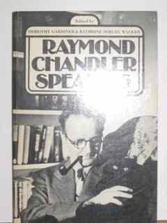 Raymond Chandler Speaking: Chandler, Raymond