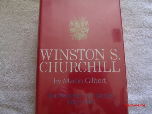 Winston S. Churchill: The Prophet of Truth 1922-1939: Gilbert, Martin