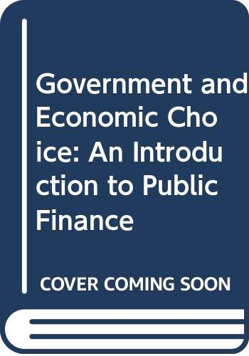 Government and Economic Choice: An Introduction to: Thomas F. Pogue,