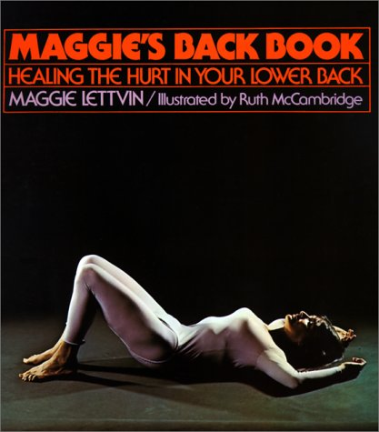Maggie's Back Book: Healing The Hurt in Your Lower Back
