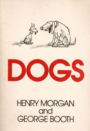 Dogs: Morgan, Henry; Booth,