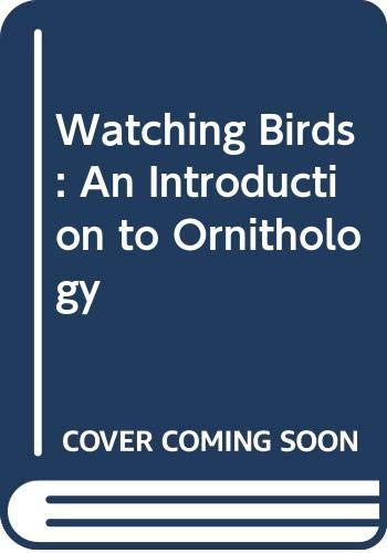 9780395253434: Watching Birds: An Introduction to Ornithology