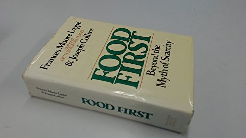Food first: Beyond the myth of scarcity (0395253470) by Frances Moore Lappe