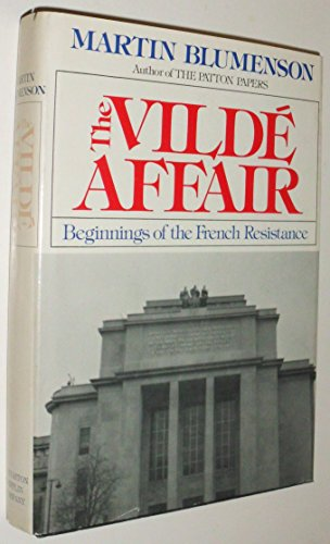 The Vilde Affair: Beginnings of the French Resistance (0395253500) by Blumenson, Martin
