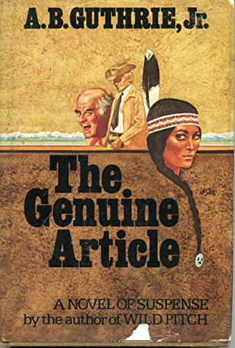 The Genuine Article.: Guthrie, Jr., A. B.