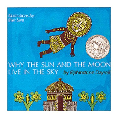 9780395253816: Why the Sun and the Moon Live in the Sky