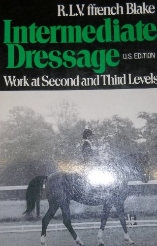 Intermediate Dressage: Work at Second and Third: Ffrench Blake, R.