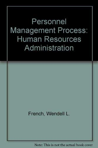 The Personnel Management Process : Cases on: French, Wendell L.,