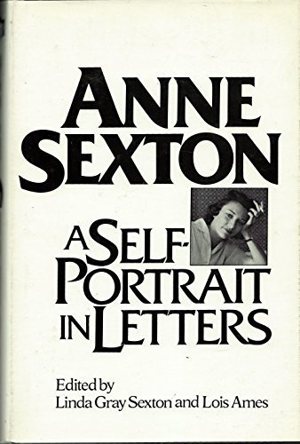 9780395257272: Anne Sexton: A Self-Portrait in Letters