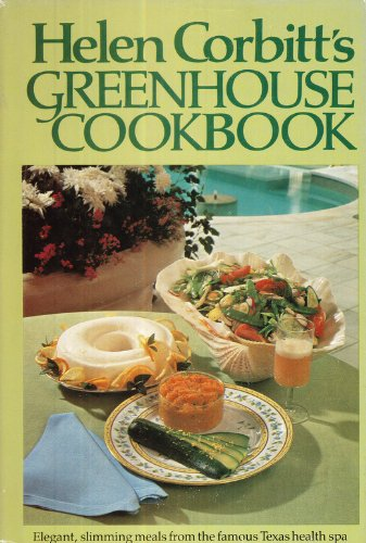9780395257296: Helen Corbitt's Greenhouse Cookbook: Elegant, Slimming Meals from the Famous Texas Health Spa