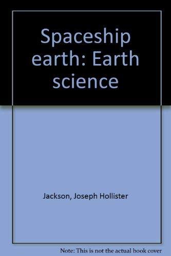 Spaceship earth: Earth science: Joseph Hollister Jackson,