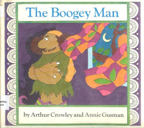 The Boogey Man: Crowley, Arthur;Gusman, Annie
